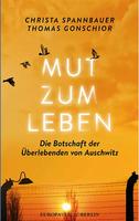 """""""Mut zum Leben"""" - Die Botschaft der Überlebenden von Auschwitz"""